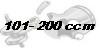 101 - 200 ccm