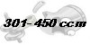 301 - 450 ccm